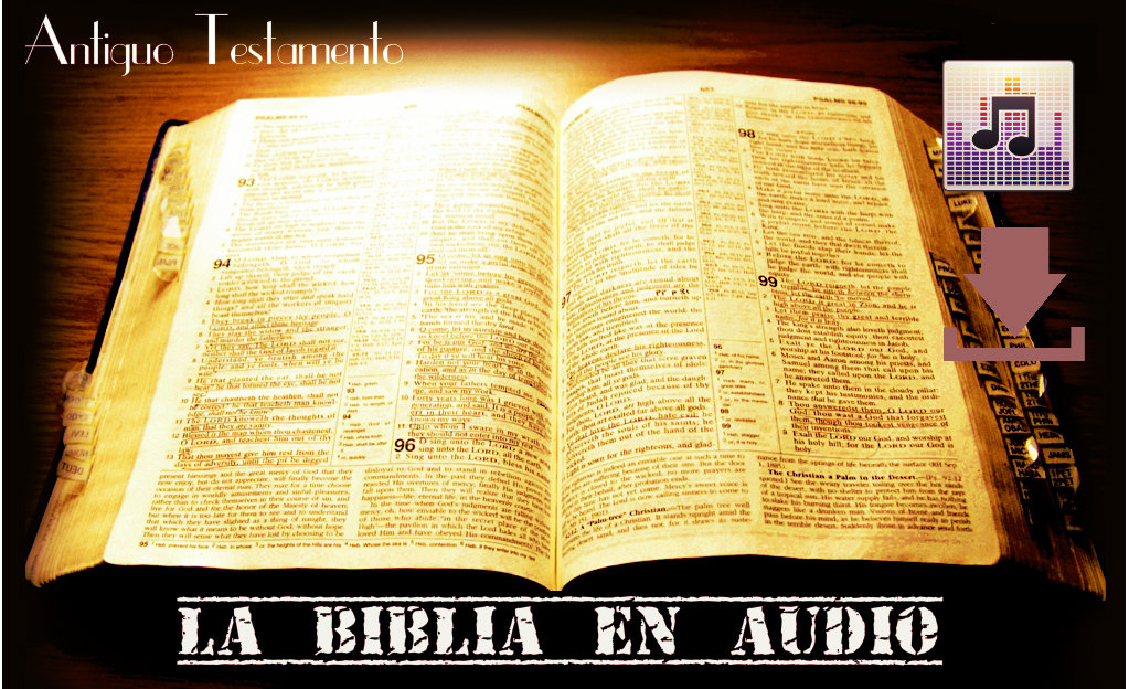 La Biblia en audio Antiguo Testamento * El Arte de Servir